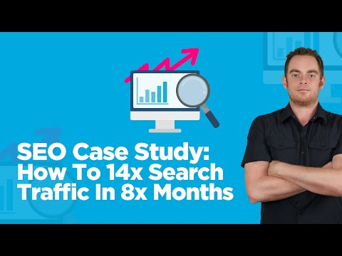 SEO Case Study: 14x Search Traffic In 8 Months