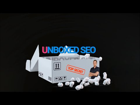 Unboxed SEO 001 – 6 Ways To Increase Your Search Traffic