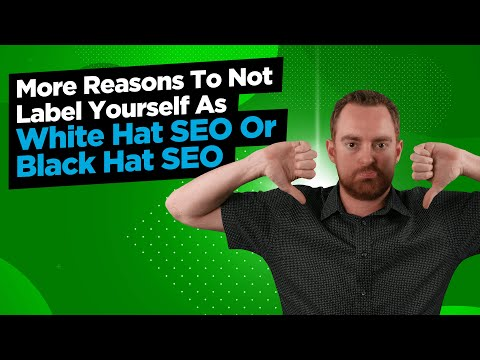 Why You Should Not Label Yourself As Black Hat SEO Or White Hat SEO
