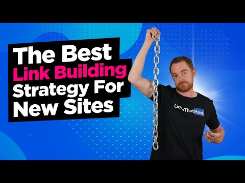 The Best Link Building Strategy For New Sites