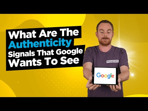 What Are The Authenticity Signals That Google Wants To See 10